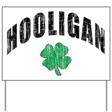 Irish Hooligan Yard Sign