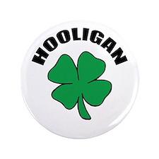 """Irish Hooligan 3.5"""" Button"""