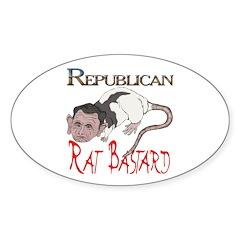 Republican Rat Bastard! Oval Decal