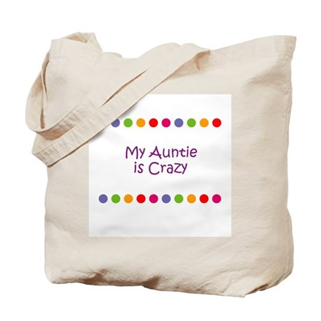 My Auntie is Crazy Tote Bag