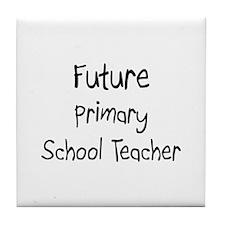 Future Primary School Teacher Tile Coaster
