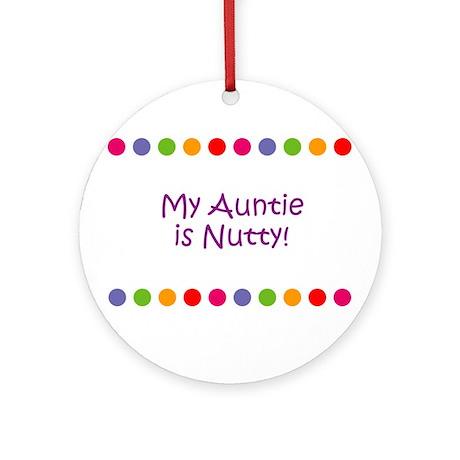 My Auntie is Nutty! Ornament (Round)
