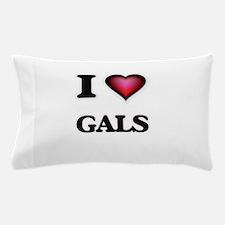 I love Gals Pillow Case