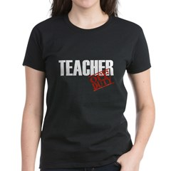 Off Duty Teacher Women's Dark T-Shirt