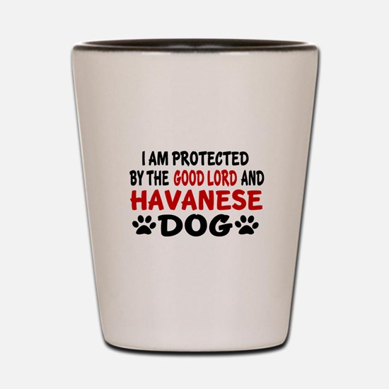 Protected By Havanese Dog Shot Glass