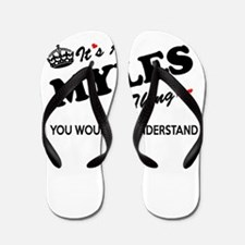 MYLES thing, you wouldn't understand Flip Flops