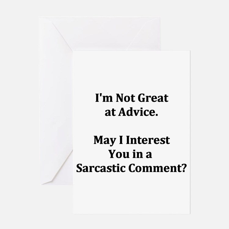 Sarcastic Comment Greeting Card