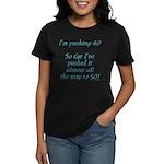 Pushing 40 #2 Women's Dark T-Shirt