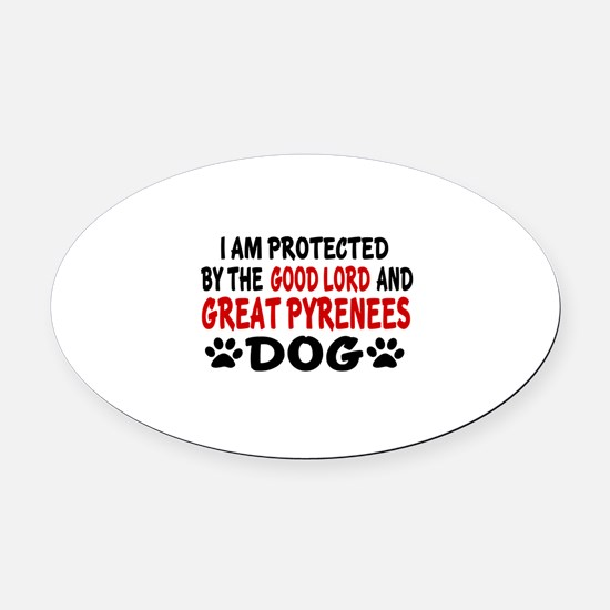 Protected By Great Pyrenees Dog Oval Car Magnet