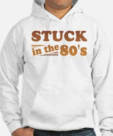 Stuck In The 80's Hoodie