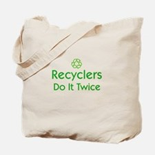 Recyclers Do It Twice Tote Bag