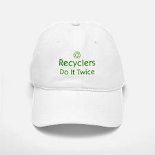 Recyclers Do It Twice Baseball Baseball Cap