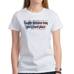 Iraq & Hard Place Women's T-Shirt