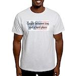Iraq & Hard Place Light T-Shirt