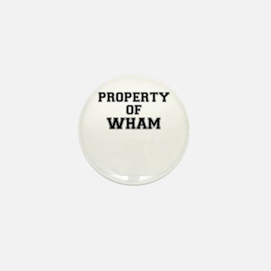 Property of WHAM Mini Button