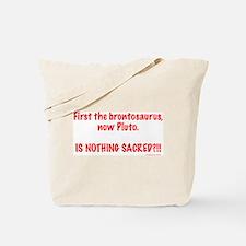 Is Nothing Sacred? Tote Bag