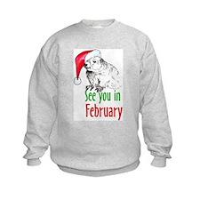 See you in February Sweatshirt