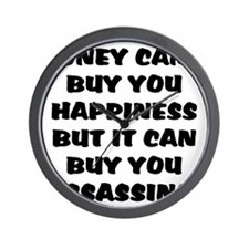 money can't buy happy, but it Wall Clock