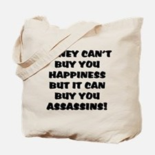 money can't buy happy, but it Tote Bag