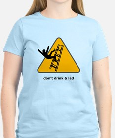 don't drink & lad T-Shirt