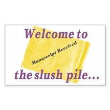 Welcome to the slush pile...Manuscript Received! S