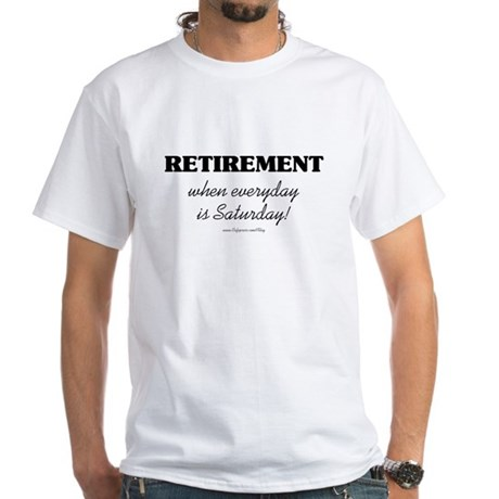 Retirement Weekend White T-Shirt