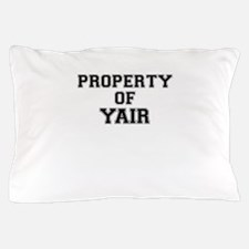 Property of YAIR Pillow Case