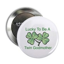 """Lucky to be Twin Godmother 2.25"""" Button"""