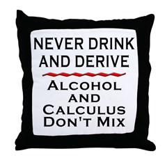 Drink and Derive Throw Pillow