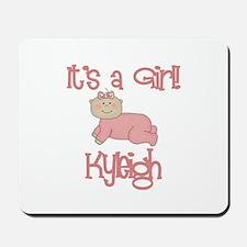Kyleigh - It's a Girl Mousepad