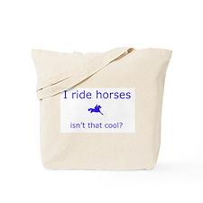 I Ride Horses Tote Bag
