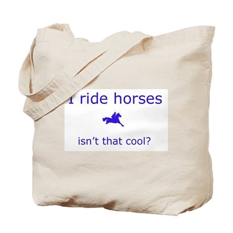 I Ride Horses Tote Bag