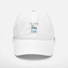 Isaiah - It's a Boy Baseball Baseball Cap