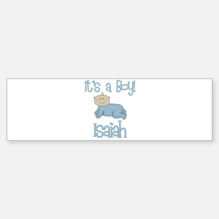 Isaiah - It's a Boy Bumper Bumper Bumper Sticker