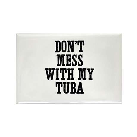 don't mess with my Tuba Rectangle Magnet (10 pack)