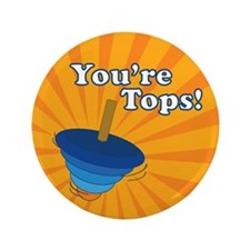 """You're Tops 3.5"""" Button (100 pack)"""