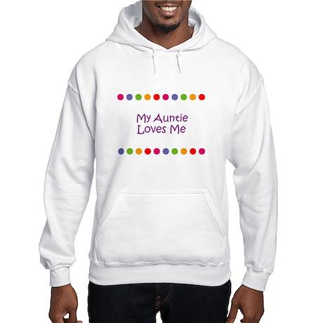 My Auntie Loves Me Hooded Sweatshirt