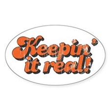 Keepin' it Real Oval Decal