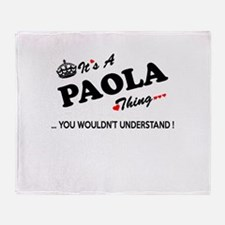 PAOLA thing, you wouldn't understand Throw Blanket