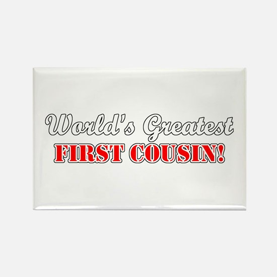 World's Greatest First Cousin Rectangle Magnet