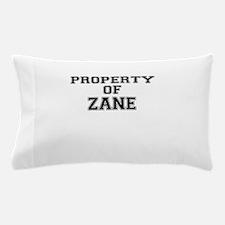 Property of ZANE Pillow Case