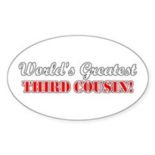 World's Greatest Third Cousin Oval Decal
