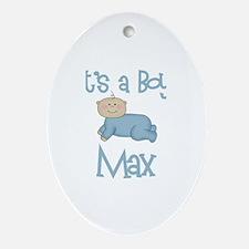Max - It's a Boy  Oval Ornament
