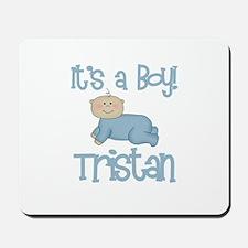 Tristan - It's a Boy  Mousepad