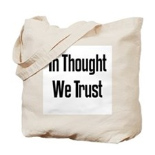 In Thought We Trust Tote Bag