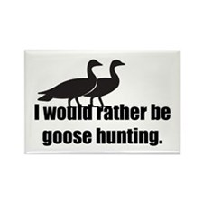 I'd Rather be Goose Hunting Rectangle Magnet