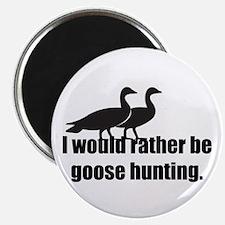 I'd Rather be Goose Hunting Magnet