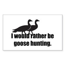 I'd Rather be Goose Hunting Rectangle Decal