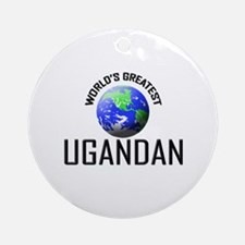 World's Greatest UGANDAN Ornament (Round)