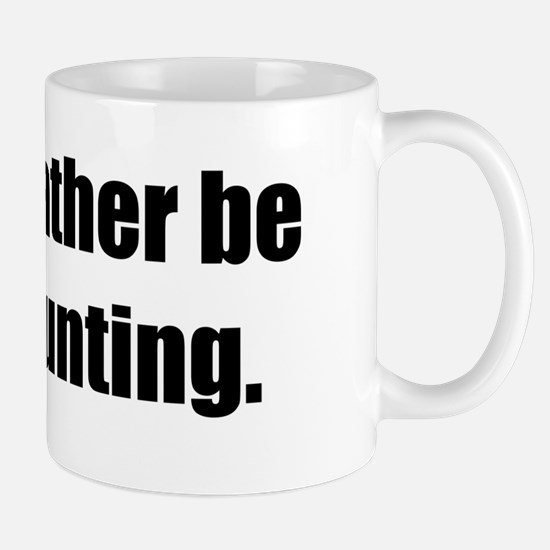 I'd Rather be Goose Hunting Mug